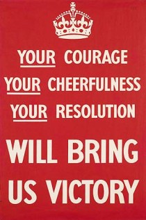 Your Courage, Your Cheerfulness, Your Resolution – Will Bring Us