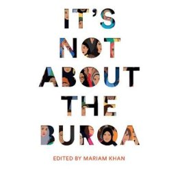 its-not-about-the-burqa-mariam-khan-9781529018004